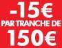 Bénéficiez d'une remise immédiate de 15€ tous les 150€ en saisissant le code 15PAR150 au panier !