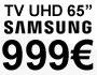 TV UHD Samsung à 999€ !